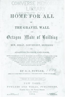Orson Squire Fowler. A Home for All or, The Gravel All and Octagon Mode of Building. New York: Folwers and Wells, 1854