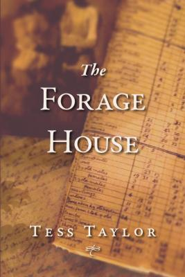 "Tess Taylor's ""The Forage House"""