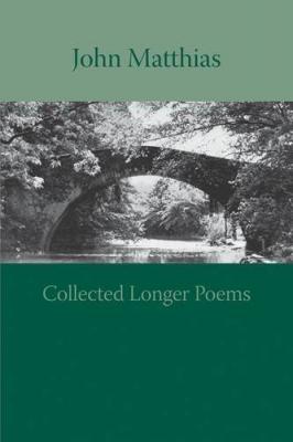 John Matthias Collected Longer Poems Book Cover