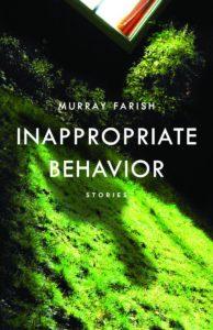 """Inappropriate Behavior"" by Murray Farish"