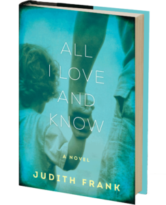 """""""All I Love and Know"""" by Judith Frank"""
