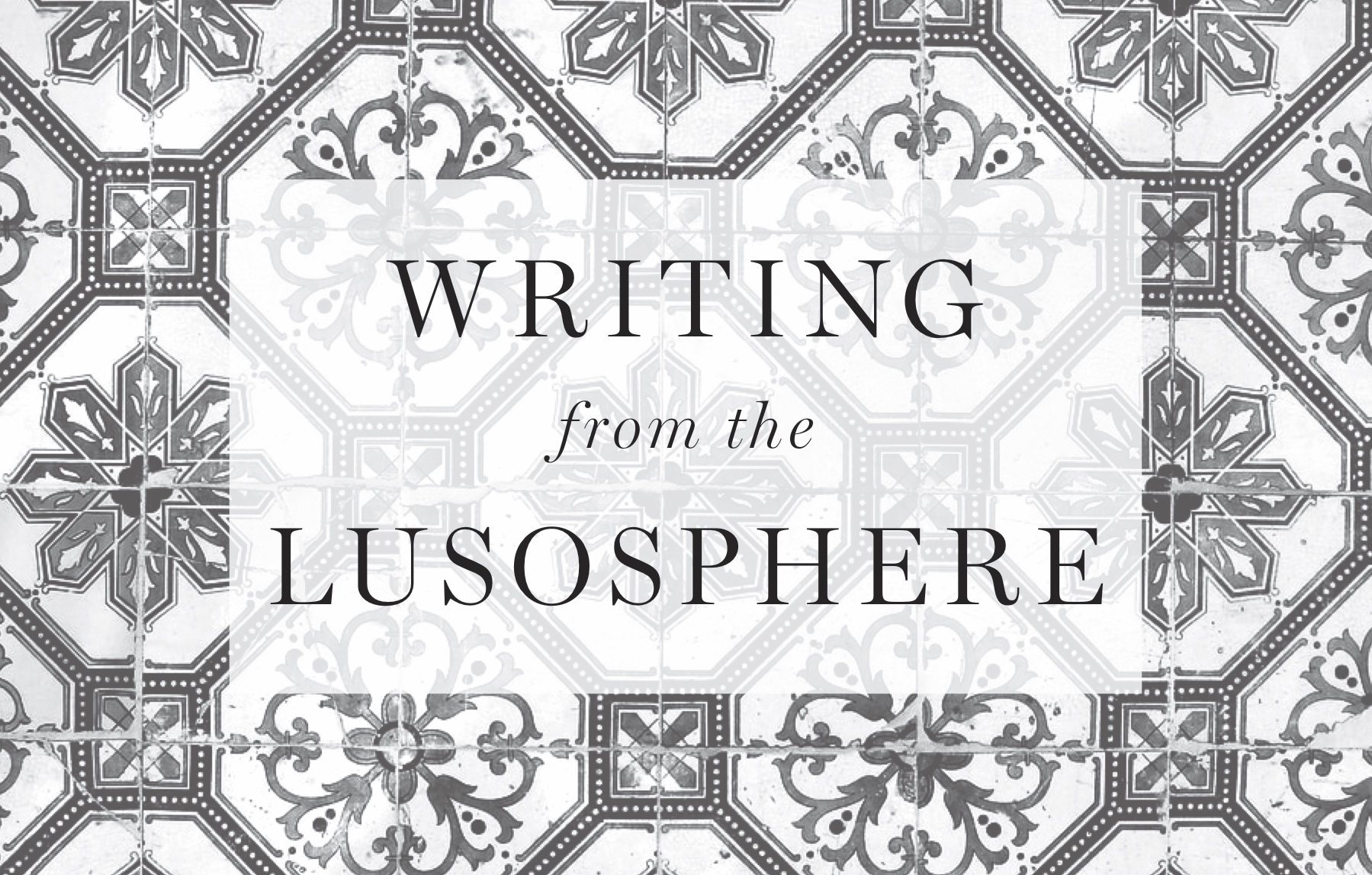 "Image saying ""writing from the Lusosphere"""