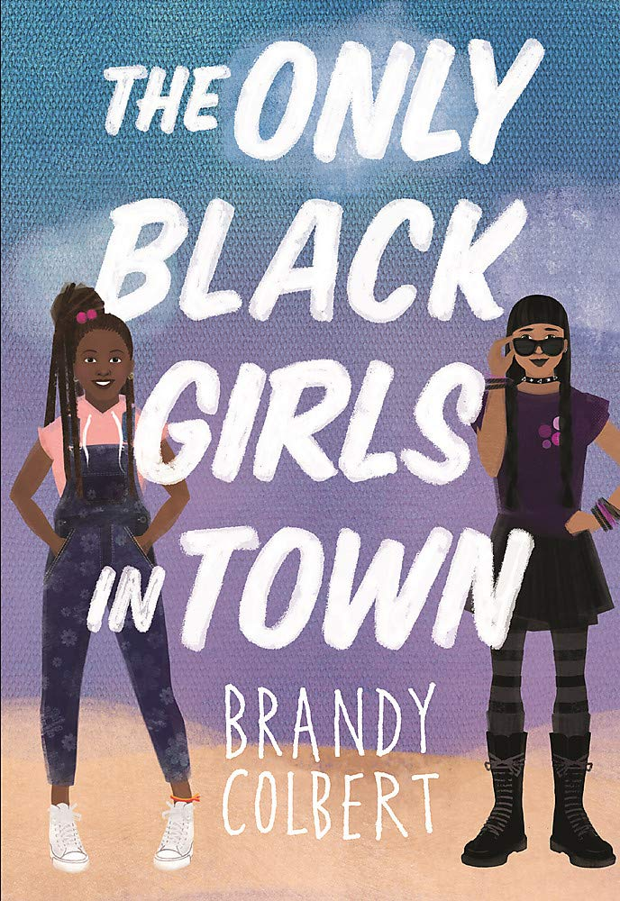 The Only Black Girls in Town by Brandy Colbert cover