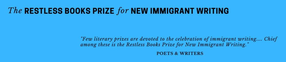 Quote about the Restless Books Prize for New Immigrant Writing by Poets & Writers